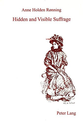 Hidden and Visible Suffrage Emancipation and the Edwardian Woman in Galsworthy, Wells and Forster: ...