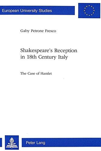 9783906750088: Shakespeare's Reception in 18th Century Italy: The Case of Hamlet (Europäische Hochschulschriften / European University Studies / Publications Universitaires Européennes)
