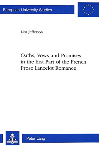 9783906750620: Oaths, Vows and Promises in the first Part of the French Prose Lancelot Romance (Europäische Hochschulschriften / European University Studies / Publications Universitaires Européennes)