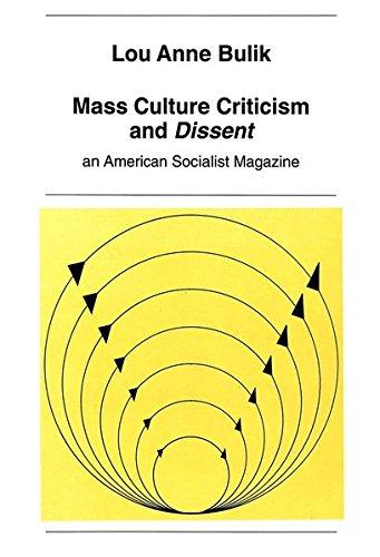 Mass Culture Criticism and «Dissent»: An American Socialist Magazine (New York University ...