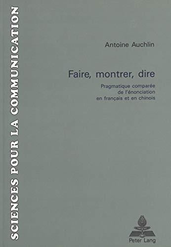 Faire, montrer, dire Pragmatique comparée de l'énonciation en français et...