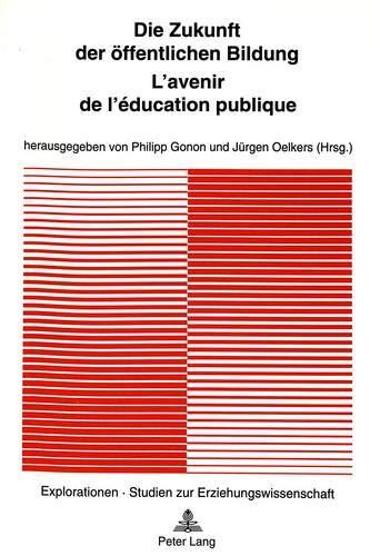 Die Zukunft der öffentlichen Bildung - L'avenir de l'éducation publique (Explorationen) (...