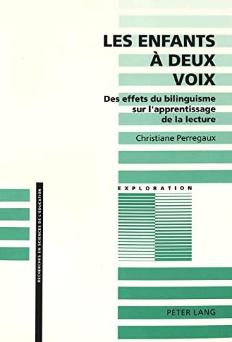 9783906751221: Les enfants à deux voix: Des effets du bilinguisme sur l'apprentissage de la lecture (Exploration) (French Edition)
