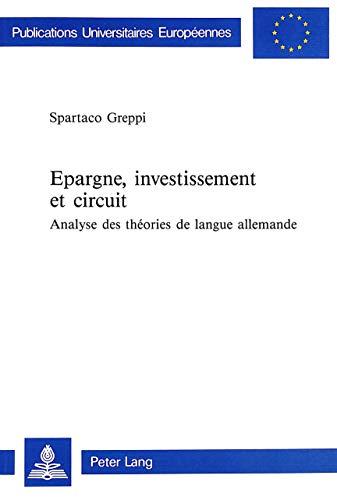 9783906751573: EPARGNE, INVESTISSEMENT ET CIRCUIT : ANALYSE DES THEORIES DE LANGUE ALLEMANDE