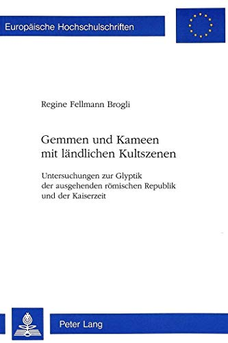 Gemmen und Kameen mit ländlichen Kultszenen: Regine Fellmann Brogli