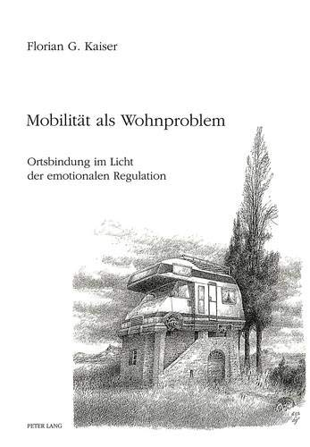 9783906752112: Mobilität als Wohnproblem: Ortsbindung im Licht der emotionalen Regulation (German Edition)