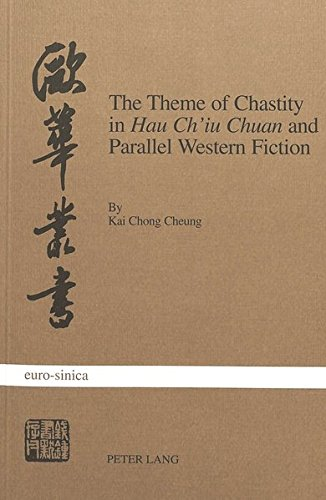 The Theme of Chastity in «Hau Ch'iu Chuan» and Parallel Western Fiction: Cheung, ...