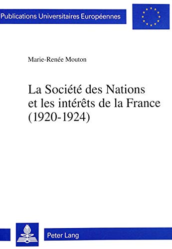 9783906752891: Le Soci�t� des Nations et les int�r�ts de la France: 1920-1924