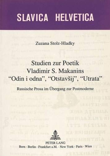 Studien zur Poetik Vladimir S. Makanins 'Odin i odna', 'Otstavsij', '...