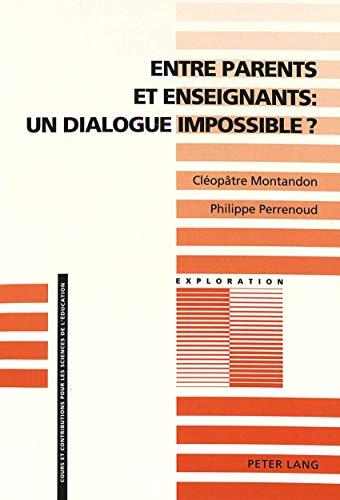 9783906753195: Entre parents et enseignants: un dialogue impossible?. Vers l'analyse sociologique des interactions entre la famille et l'�cole