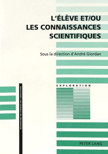 9783906753201: L'Eleve Et/Ou Les Connaissances Scientifiques: Approche Didactique de La Construction Des Concepts Scientifiques Par Les Eleves