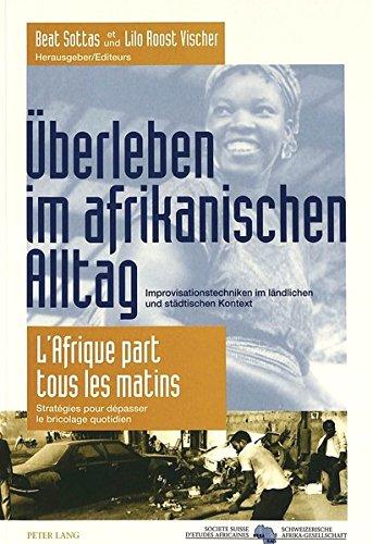9783906753942: Überleben im afrikanischen Alltag- L'Afrique part tous les matins: Improvisationstechniken im ländlichen und städtischen Kontext- Stratégies pour (English, French and German Edition)