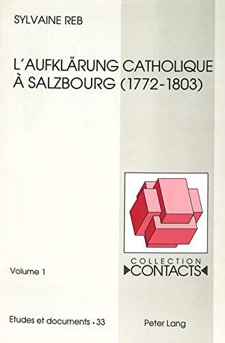 9783906754192: L'Aufkl Rung Catholique a Salzbourg: L'oeuvre réformatrice (1772-1803) de Hieronymus von Colloredo: 33