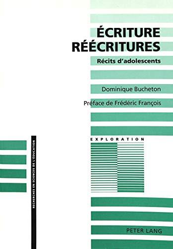 9783906754246: Ecriture – Réécritures: Récits d'adolescents- Préface de Frédéric François (Exploration) (French Edition)