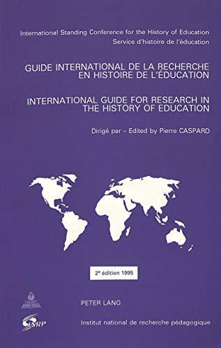 Guide international de la recherche en histoire de l'éducation In: CASPARD PIERRE (HRSG...