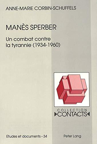 9783906754390: Manès Sperber: Un combat contre la tyrannie (1934-1960) (Contacts) (French Edition)