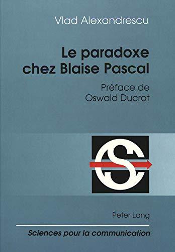 9783906754727: Le paradoxe chez Blaise Pascal (Sciences pour la communication)