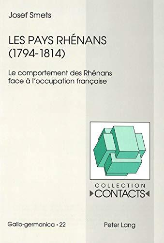Les pays rhénans (1794-1814): Le comportement des Rhénans face à l'occupation française (...