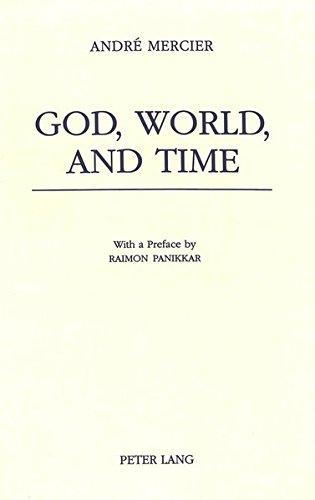 God, World and Time: Mercier, Andre