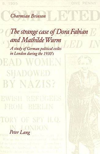 9783906756271: The strange case of Dora Fabian and Mathilde Wurm: A study of German political exiles in London during the 1930's
