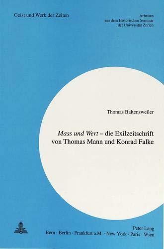 9783906756745: Mass und Wert: Die Exilzeitschrift von Thomas Mann und Konrad Falke (Geist und Werk der Zeiten)