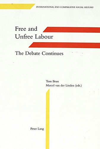 9783906756875: Free and Unfree Labour: The Debate Continues (International and Comparative Social History)