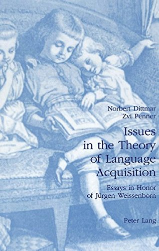 Issues in the Theory of Language Acquisition: Essays in Honor of Jürgen Weissenborn: Peter Lang AG,...