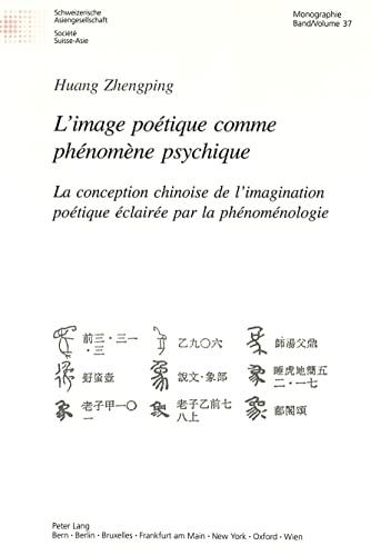 L'image poétique comme phénomène psychique La conception chinoise: Huang ...