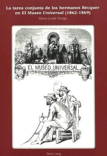 9783906758558: La tarea conjunta de los hermanos Bécquer en «El Museo Universal» (1862-1869) (Spanish Edition)