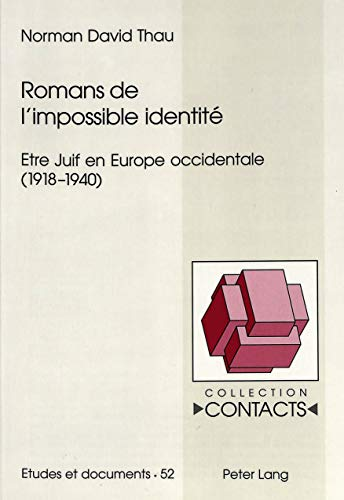 9783906758565: Romans de l'impossible identité: être juif en Europe occidentale (1918-1940) (Contacts. Série III)