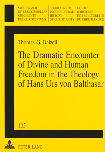 9783906759050: The Dramatic Encounter of Divine and Human Freedom in the Theology of Hans Urs von Balthasar