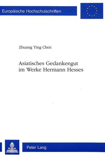 9783906759425: Asiatisches Gedankengut im Werke Hermann Hesses (Europäische Hochschulschriften / European University Studies / Publications Universitaires Européennes) (German Edition)