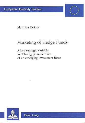 Marketing of Hedge Funds: A Key Strategic Variable in Defining Possible Roles of an Emerging ...