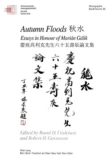 Autumn Floods: Essays in Honour of Marian Galik (Schweizer Asiatische Studien: Monographien) (...