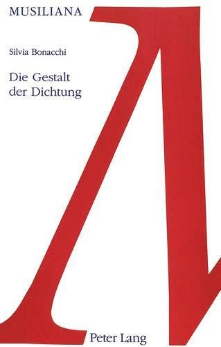 9783906760483: Die Gestalt der Dichtung: Der Einfluss der Gestalttheorie auf das Werk Robert Musils (Musiliana)
