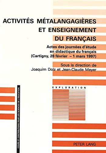 Activités métalangagières et enseignement du français Actes des j: DOLZ...