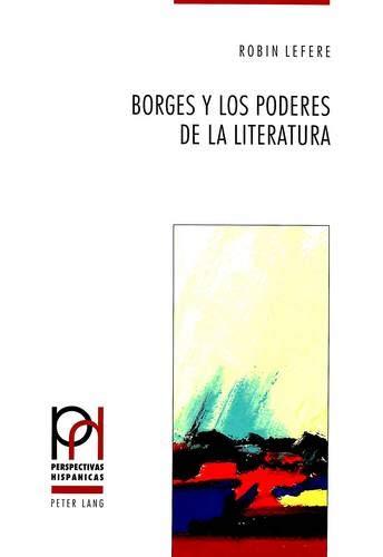 9783906760919: Borges y los poderes de la literatura (Perspectivas hispánicas)