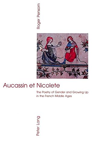 9783906761411: Aucassin et Nicolete: The Poetry of Gender and Growing Up in the French Middle Ages