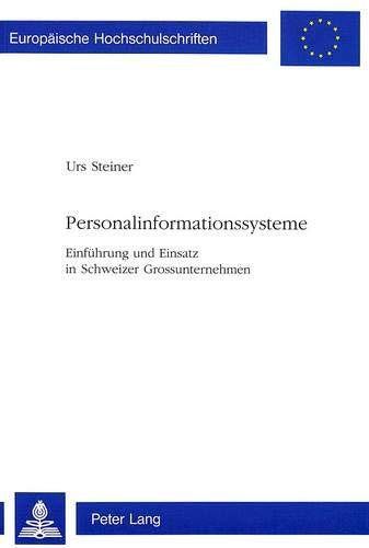 9783906761572: Personalinformationssysteme: Einführung und Einsatz in Schweizer Grossunternehmen (Europäische Hochschulschriften / European University Studies / ... Universitaires Européennes) (German Edition)