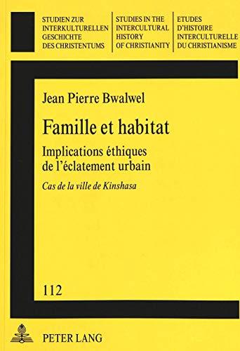 Famille et habitat: implications ethiques de l'eclatement: Jean Pierre Bwalwel
