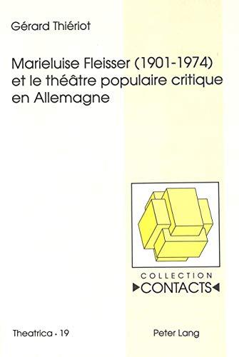 Marieluise Fleisser (1901-1974) et le théâtre populaire critique: THIERIOT GERARD