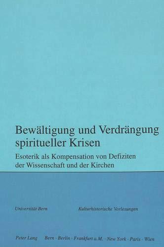 Bewältigung und Verdrängung spiritueller Krisen Esoterik als Kompensation von Defiziten ...