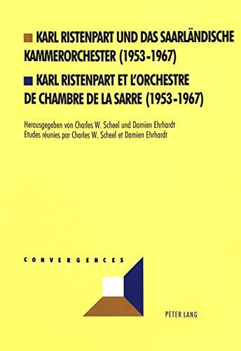 Karl Ristenpart und das Saarländische Kammerorchester (1953-1967)-: Scheel, Charles W.