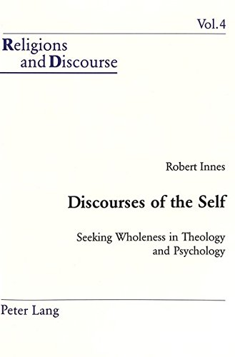 Discourses of the Self Seeking Wholeness in Theology and Psycholo: INNES ROBERT