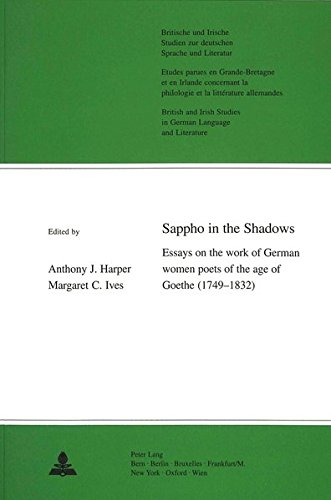 9783906762838: Sappho in the Shadows: Essays on the work of German women poets of the age of Goethe (1749-1832), with translations of their poetry into English ... Studies in German Language and Literature)
