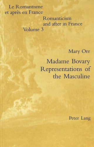 Madame Bovary - Representations of the Masculine: Orr, Mary