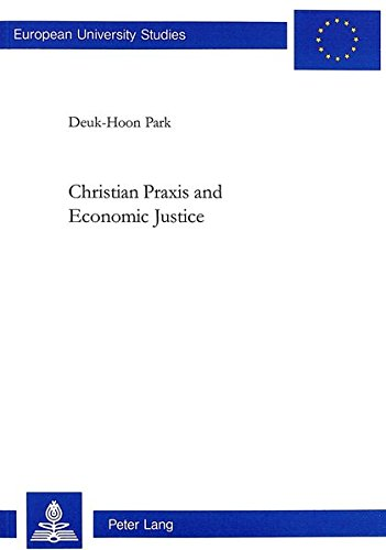 Christian Praxis and Economic Justice: PARK DEUK-HOON