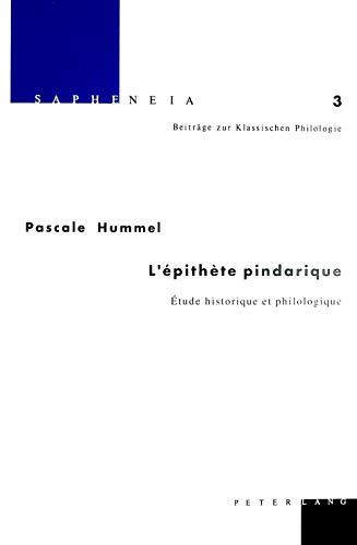 9783906763125: L'Epithete Pindarique (Sapheneia : Beiträge zur Klassischen Philologie)