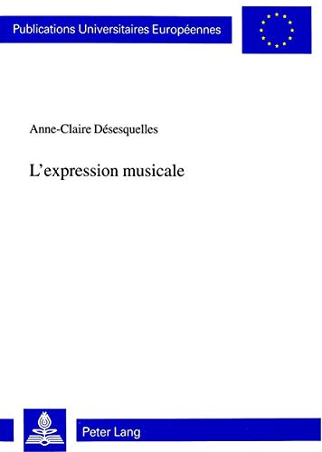 9783906763262: L'expression musicale (Publications Universitaires Europeennes: Serie XX, Philosophie. Vol. 591)