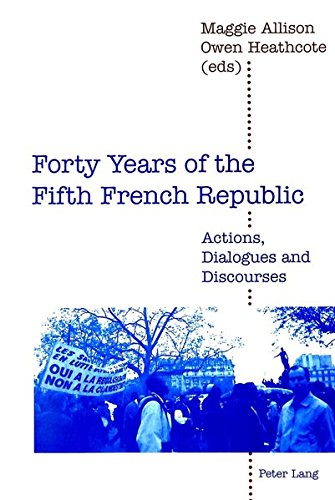 9783906763668: Forty Years of the Fifth French Republic: Actions, Dialogues and Discourses